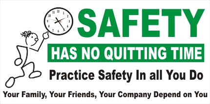 """Safety Has No Quitting Time"""