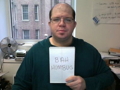 "In 2011, holding ""BAH HUMBUG"" for the front of the site"