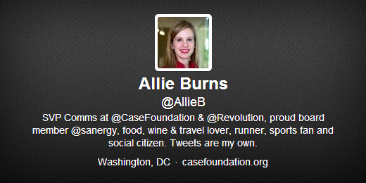 Allie Burns, @AllieB: SVP Comms at @CaseFoundation & @Revolution, proud board member @sanergy, food, wine & travel lover, runner, sports fan and social citizen. Tweets are my own.