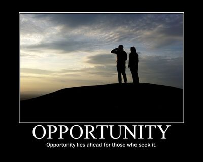 Opportunity: Opportunity lies ahead for those who seek it.
