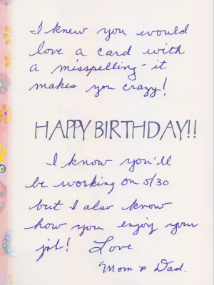 """I knew you would love a card with a misspelling - it makes you crazy!"""