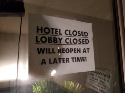 """HOTEL CLOSED. LOBBY CLOSED. WILL REOPEN AT A LATER TIME!"""