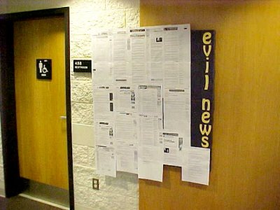 For February 2002, I put weird news stories up on this bulletin board, and updated it on a weekly basis.  Because it changed on a routine basis, I got permission to keep it up for an extra month.  I think that the only reason that this came down for April was because I got tired of updating it.