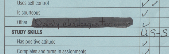 """Openly challenges teacher"" on my report card"