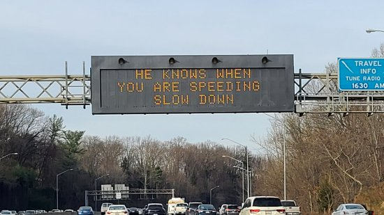 """He knows when you are speeding/Slow down"""