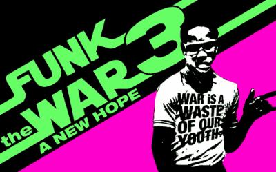 Funk the War 3
