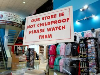 """""""Our store is not childproof. Please watch them."""""""