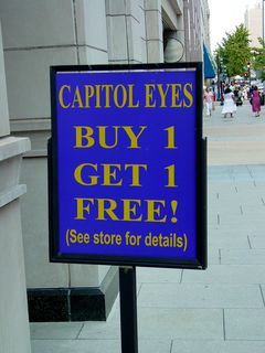 Even though we knew what they meant to say (related to buying a second pair of glasses), this sign still struck me as funny on my August 17 DC trip. Buy one eye, and get another one free!